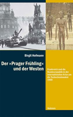 Birgit Hofmann: Der Prager Frühling und der Westen